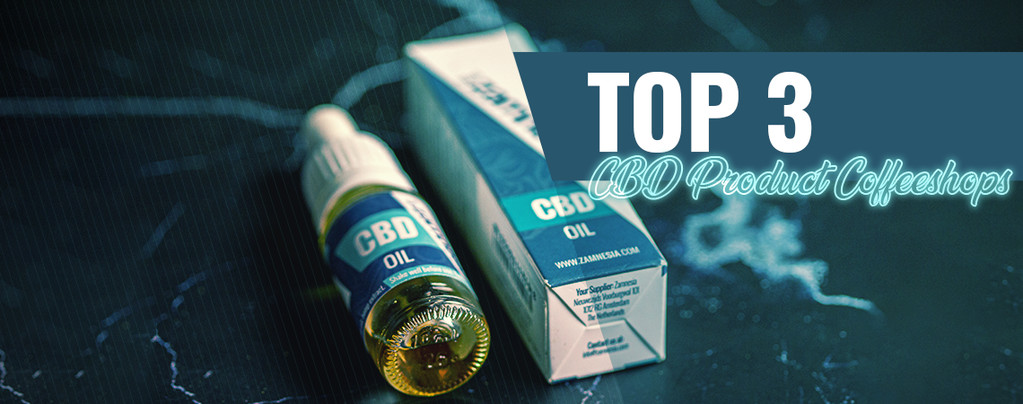 Top 3 Coffeeshops For Best CBD Products