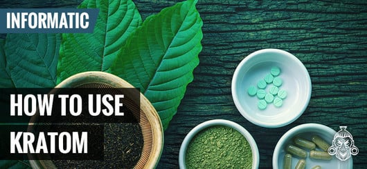 How To Use: Kratom