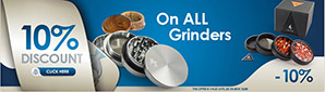 10% Discount on ALL grinders