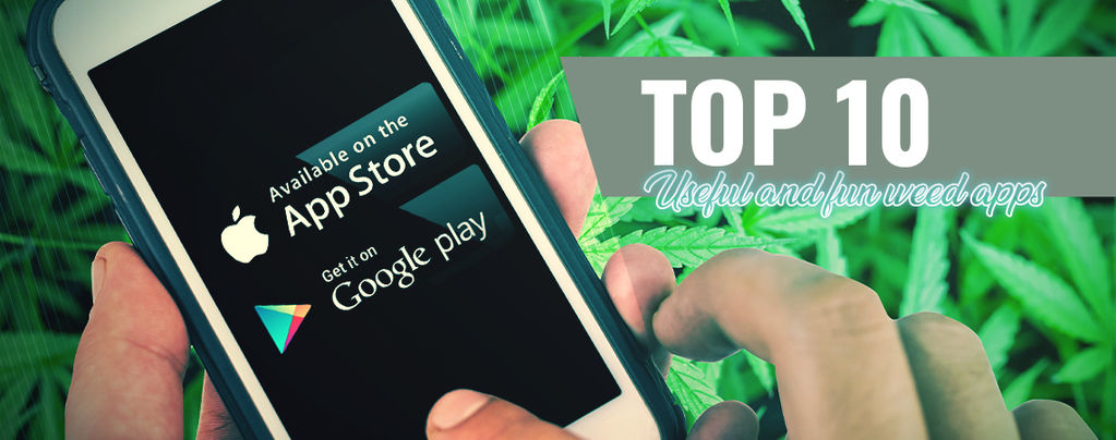 10 Useful And Fun Weed Apps For Android & iOS