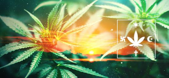 World Religion And Cannabis: A Blessing Or Taboo?